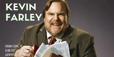 Kevin Farley (Waterboy, Black Sheep, Comedy Central, Just Shoot Me) Club337 tickets