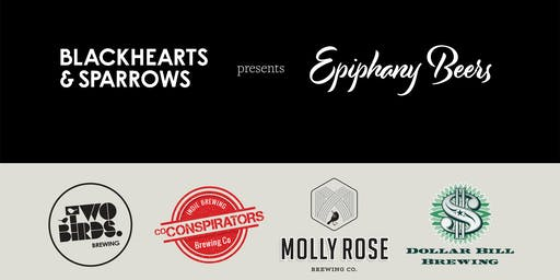"Blackhearts & Sparrows Presents ""Epiphany Beer"""