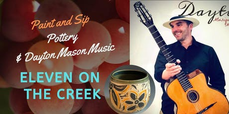 Paint & Sip Pottery with *Dayton Mason music at Eleven on the Creek! tickets