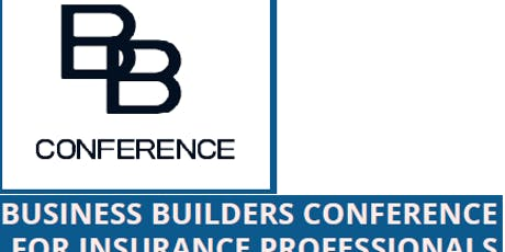 BUSINESS BUILDERS CONFERENCE FOR LIFE INSURANCE PROFESSIONALS tickets