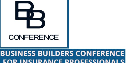 BUSINESS BUILDERS CONFERENCE FOR LIFE INSURANCE PROFESSIONALS
