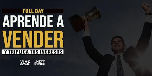 FULL DAY APRENDE A VENDER Y TRIPLICA TUS INGRESOS