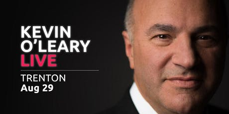 (Free) Shark Tank's Kevin O'Leary LIVE in Trenton! tickets