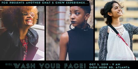 FCG--Girl, Wash Your Face  Chat & Chew Event tickets