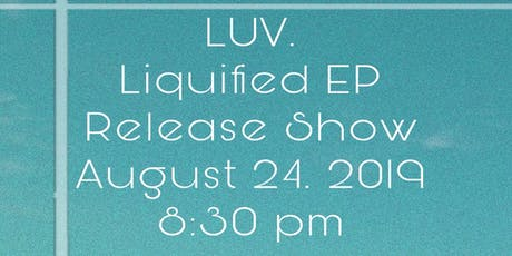 LUV Liquified EP Release Show tickets
