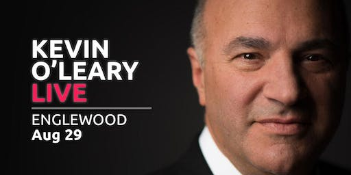 (Free) Shark Tank's Kevin O'Leary LIVE in Englewood!