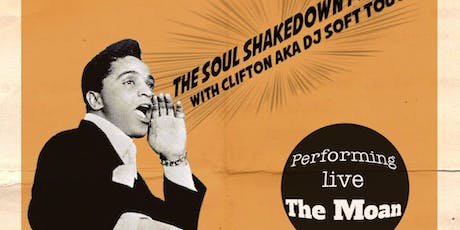 The Soul Shakedown Party with Clifton aka DJ Soft Touch + The Moan (live) tickets