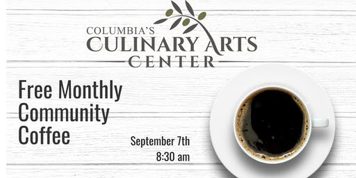 Free Community Coffee Social! Hosted by Columbia's Culinary Arts Center