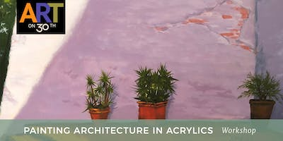 """SAT - """"Painting Architecture in Acrylics"""" Workshop with instructor Joe A. Oakes"""