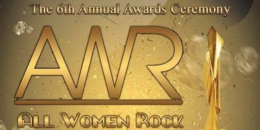 All Women Rock 6th Annual Award Celebration