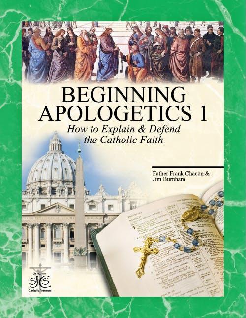 Beginning Catholic Apologetics