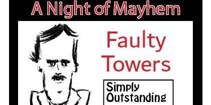 Faulty Towers - A Night of Mayhem