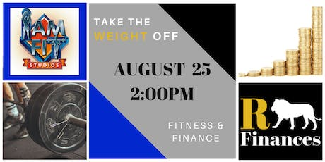 TAKE THE WEIGHT OFF (Fitness & Finance) tickets