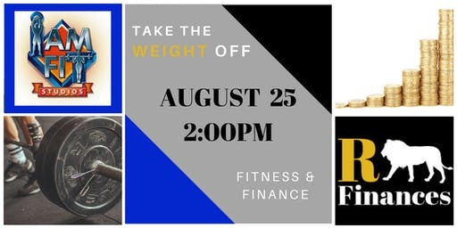 TAKE THE WEIGHT OFF (Fitness & Finance)