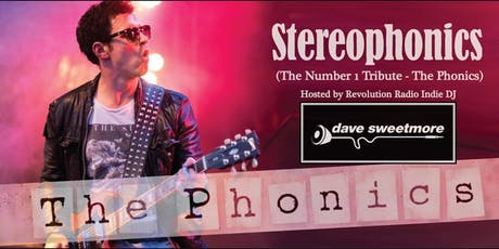 Stereophonics - The Number 1 Tribute The Phonics & Dave Sweetmore tickets