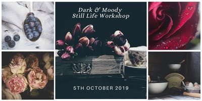 Dark & Moody Still Life Workshop Oct 2019
