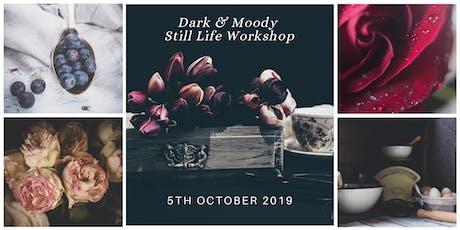 Dark & Moody Still Life Workshop Oct 2019 tickets