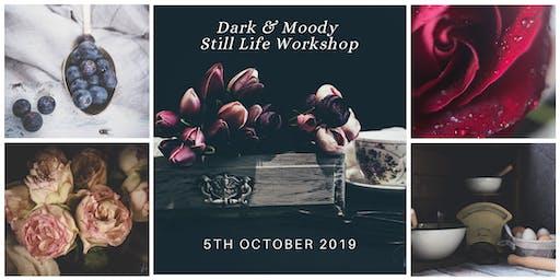 Dark & Moody Still Life Workshop Oct 2019