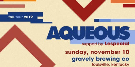 Aqueous with Lespecial on Nov 10 tickets
