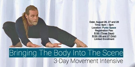 Bringing The Body Into The Scene - 3-Day Movement Intensive tickets