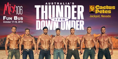 "Mix 106 Fun Bus to Jackpot, NV for ""Thunder From Down Under"" - Trip for 2 tickets"