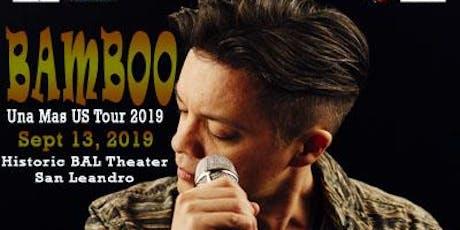 UNA MAS BAMBOO 2019 US TOUR - SAN LEANDRO, CA tickets