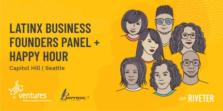 Latinx Business Founders Panel + Happy Hour | Seattle tickets