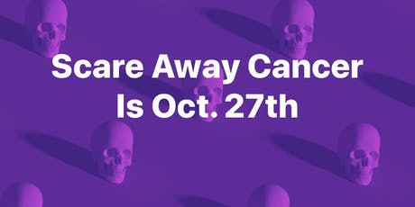 Scare Away Cancer tickets