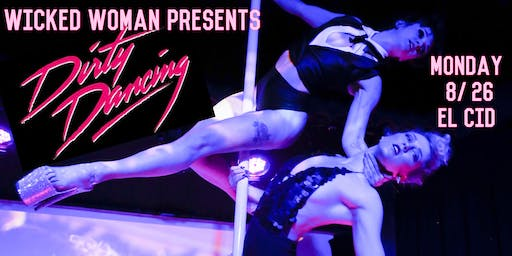 Wicked Woman Presents: Dirty Dancing