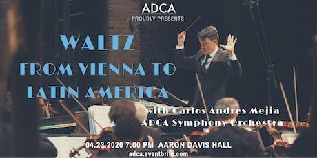 """Waltz from Vienna to Latin America"" tickets"