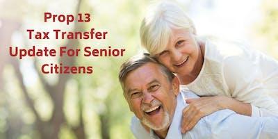 Prop 13 Tax Transfer Update For Senior Citizens
