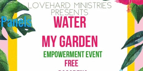 LOVEHARD WATER MY GARDEN EMPOWERMENT PARTY tickets
