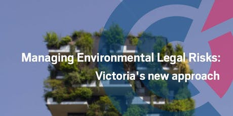 VIC | Managing Environmental Legal Risks: Victoria's new approach - 5 September 2019 tickets