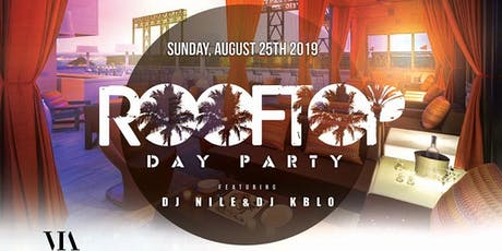 VIP Rooftop Day Party at Hotel Via.  Sun, DJs, Dancing, Cocktails & Food! tickets