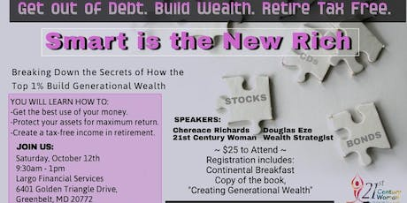Smart is the new Rich:  Get out of Debt. Build Wealth.  Retire Tax-Free. tickets