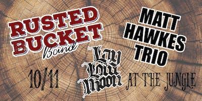 The Rusted Bucket Band, Matt Hawkes ****, Lay Low Moon