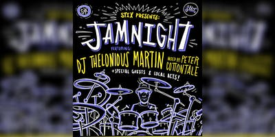 STIX PRESENTS:  JAM NIGHT feat. DJ THELONOIUS MARTIN