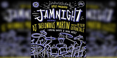 STIX PRESENTS:  JAM NIGHT feat. DJ THELONOIUS MARTIN tickets