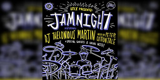 STIX PRESENTS:  JAM NIGHT feat. DJ THELONOIUS MARTIN