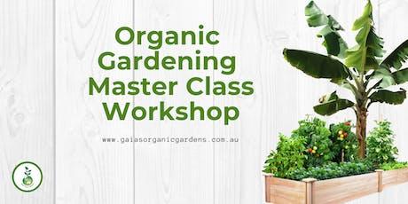 Organic Gardening Master Class Workshop tickets