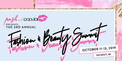 Posh and Popular Presents: The 3rd Annual Fashion and Beauty Summit
