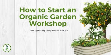 Start an Organic Garden Workshop tickets