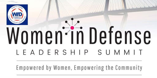 2019 Women in Defense Leadership Summit: Empowered By Women, Empowering the Community
