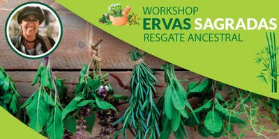 Workshop Ervas Sagradas - Regaste Ancestral