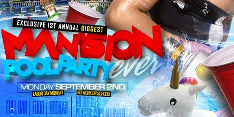 1st Annual Biggest Mansion Pool Party Ever Labor Day Weekend tickets