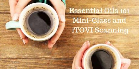 Essential Oils 101 Mini-Class & Free iTOVI Scanning tickets