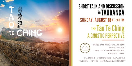 """Short talk and discussion in Tauranga - """"The Tao Te Ching ..a Gnostic Perspective"""""""