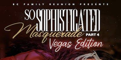 So Sophisticated Masquerade Pt 4 Vegas Edition