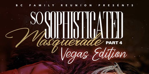 So Sophisticated Masquerade Pt 4 Vegas Edition