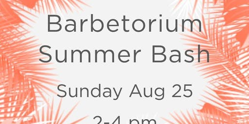 Barbetorium Summer Bash ( ya it's not over yet )